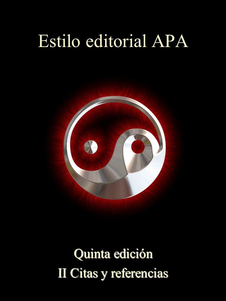Estilo editorial APA Quinta edición II Citas y referencias Quinta edición II Citas y referencias