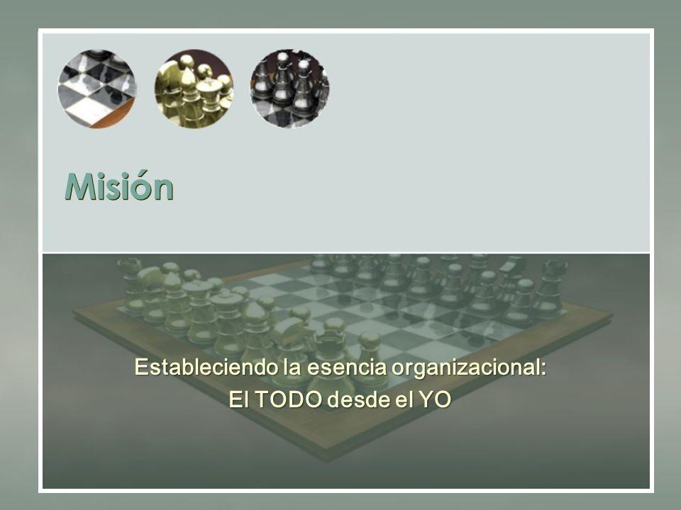 Misión Estableciendo la esencia organizacional: El TODO desde el YO