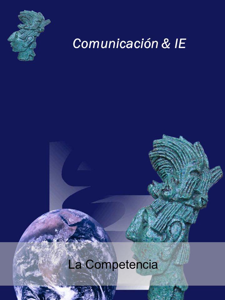 Comunicación & IE La Competencia