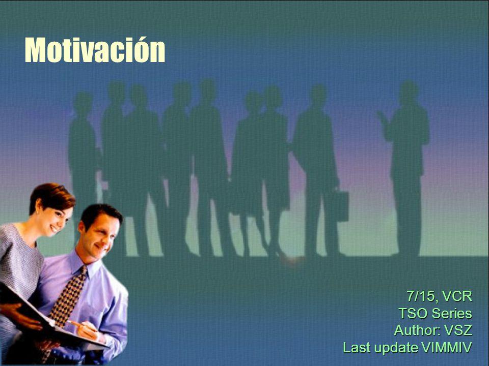 Motivación 7/15, VCR TSO Series Author: VSZ Last update VIMMIV