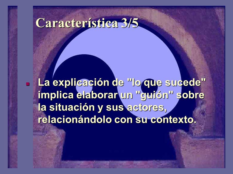 Característica 2/5 Su propósito es descriptivo – exploratorio, busca profundizar en la comprensión del problema sin posturas ni definiciones previas (