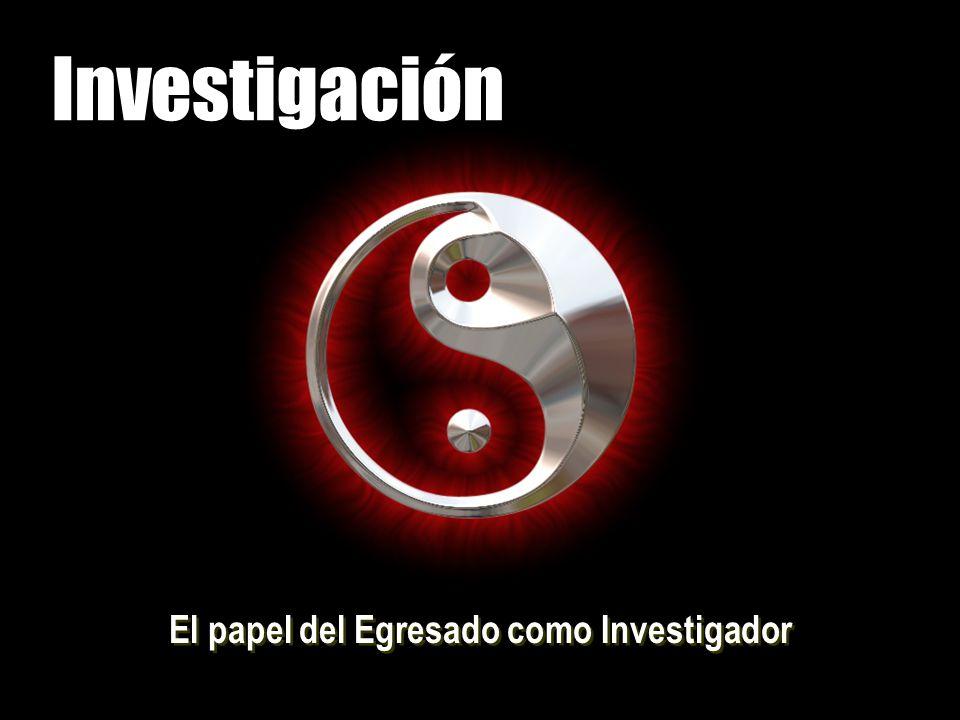 Investigación El papel del Egresado como Investigador