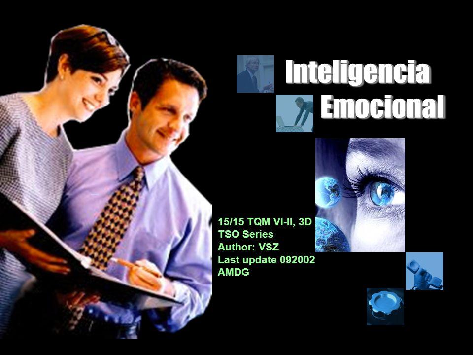 Inteligencia Emocional 15/15 TQM VI-II, 3D TSO Series Author: VSZ Last update 092002 AMDG