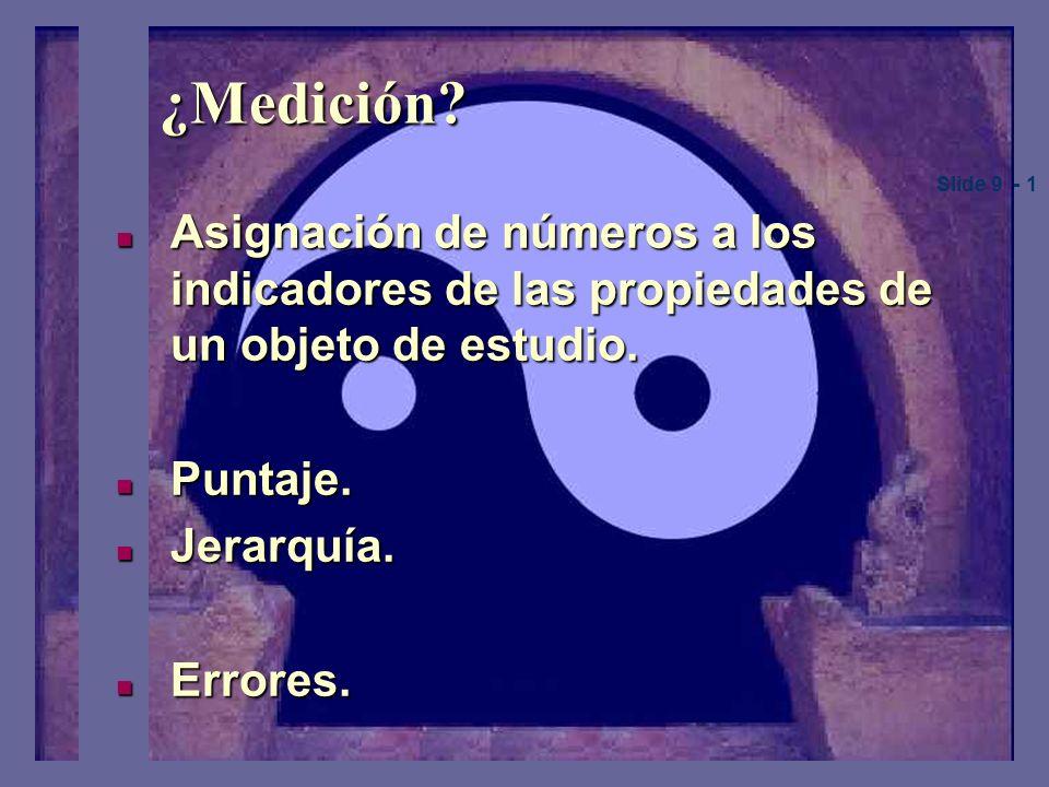 Escalas de Medición Veritas est adaequatio intellectus et rei