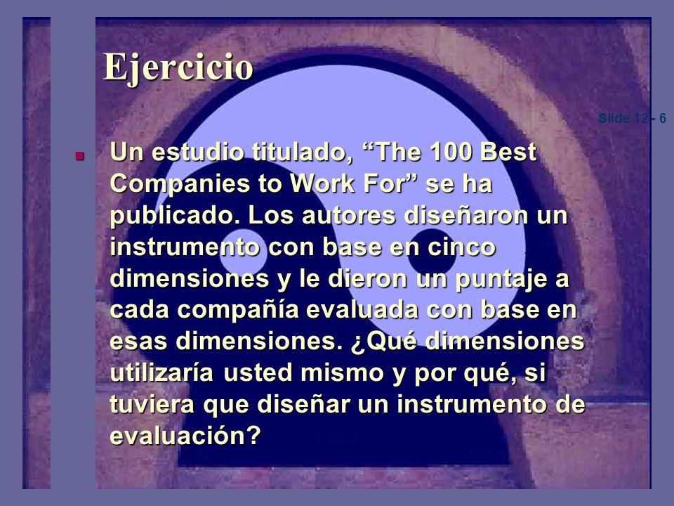 Ejercicio Un estudio titulado, The 100 Best Companies to Work For se ha publicado.