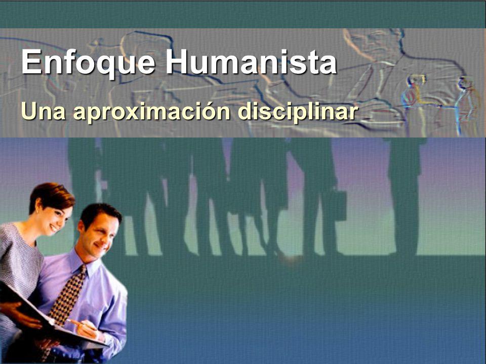 Enfoque Humanista Una aproximación disciplinar