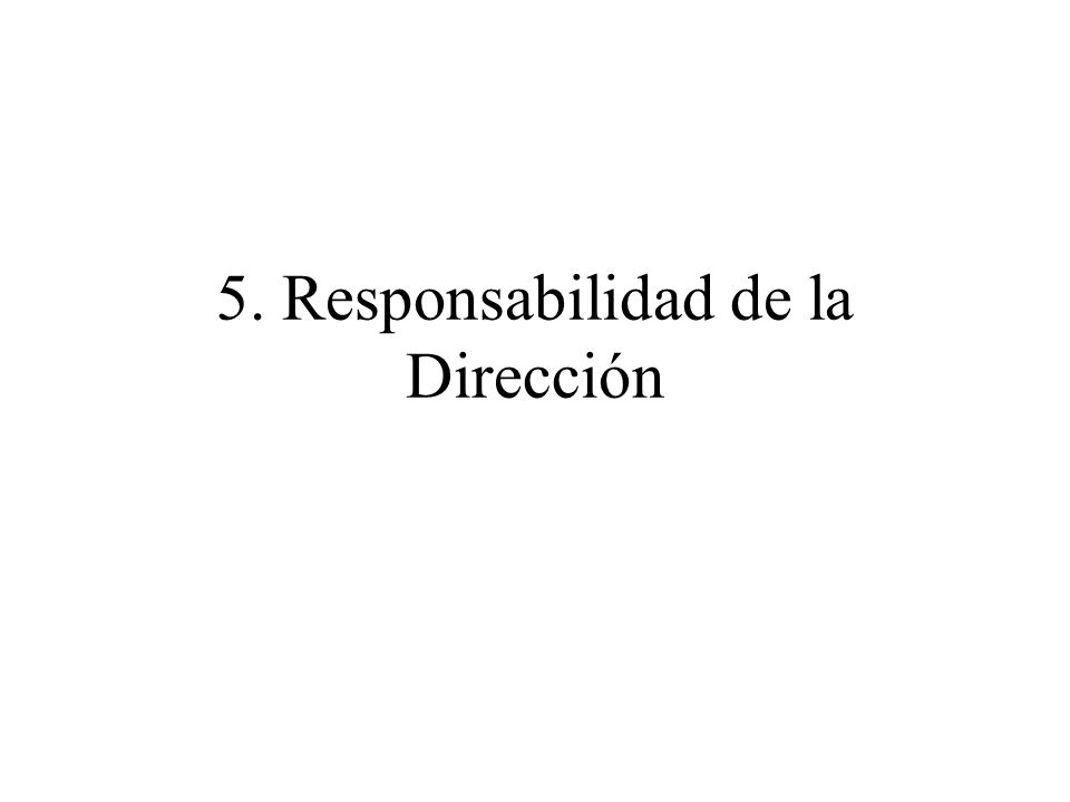 5.1 Compromiso de la Dirección.–Establecer una visión, politica y objetivos estratégicos.