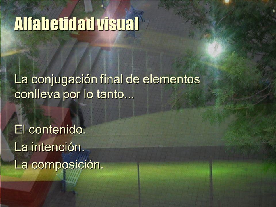 Alfabetidad visual El contenido Información valiosa perse para el lector o receptor de la información.