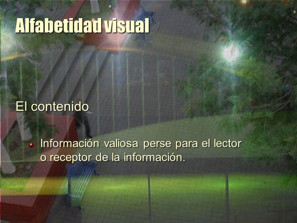 Alfabetidad visual La intención El objetivo que persigue el creador con respecto al receptor de su obra, con relación al mensaje directo.