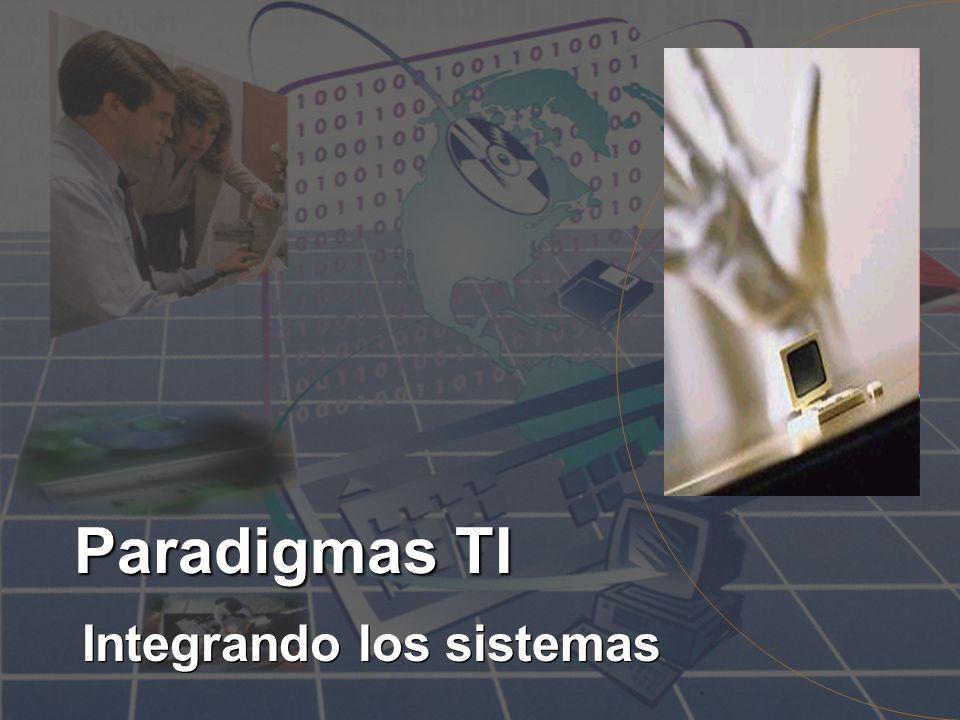 Paradigmas TI Integrando los sistemas