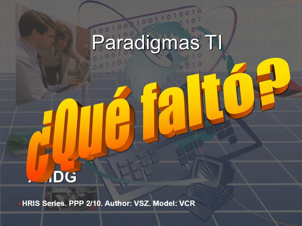 Paradigmas TI AMDG HRIS Series. PPP 2/10. Author: VSZ. Model: VCR