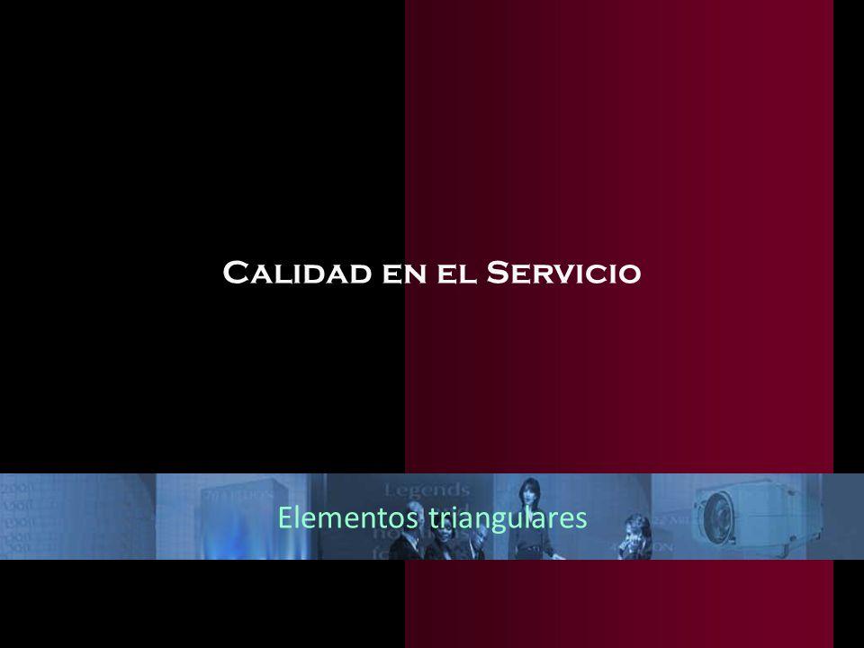 Calidad en el Servicio Elementos triangulares