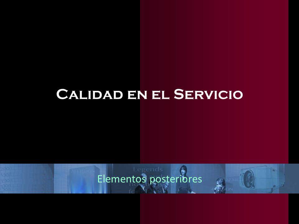 Calidad en el Servicio Elementos posteriores