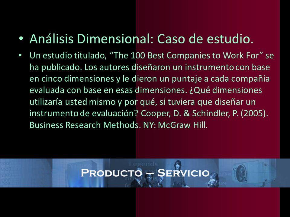 Producto – Servicio Análisis Dimensional: Caso de estudio. Un estudio titulado, The 100 Best Companies to Work For se ha publicado. Los autores diseña