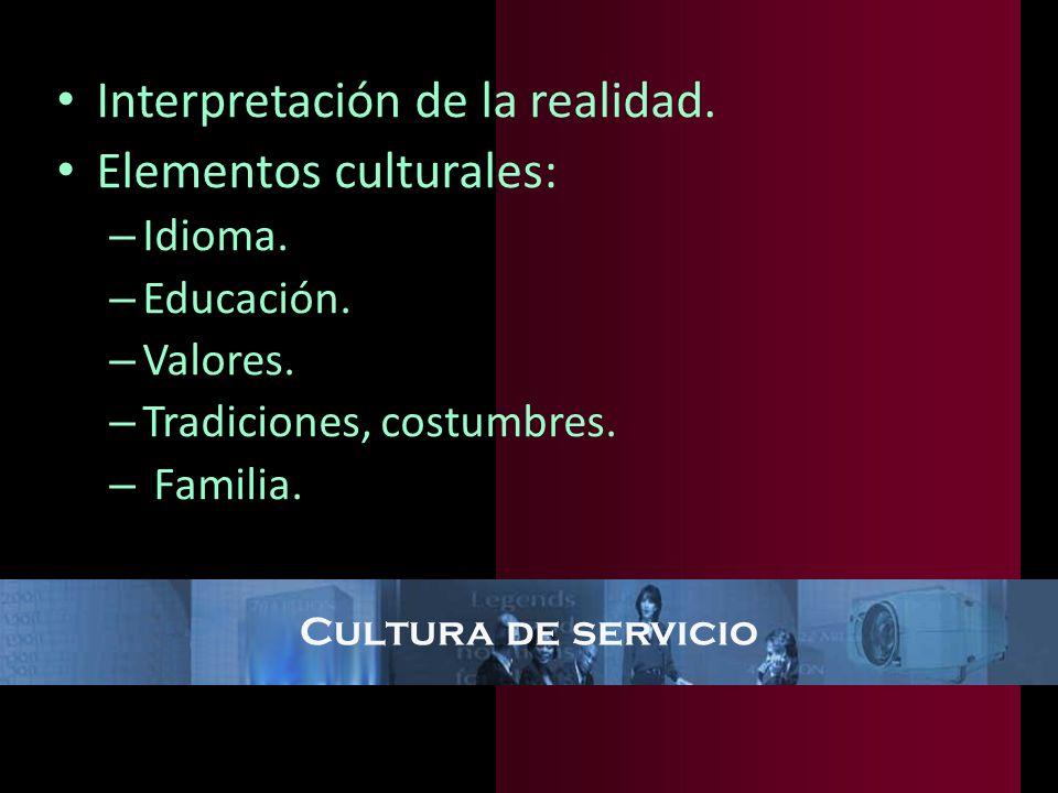 Cultura de servicio Valor adicional en el caso de productos tangibles y esencia en organizaciones de servicios.