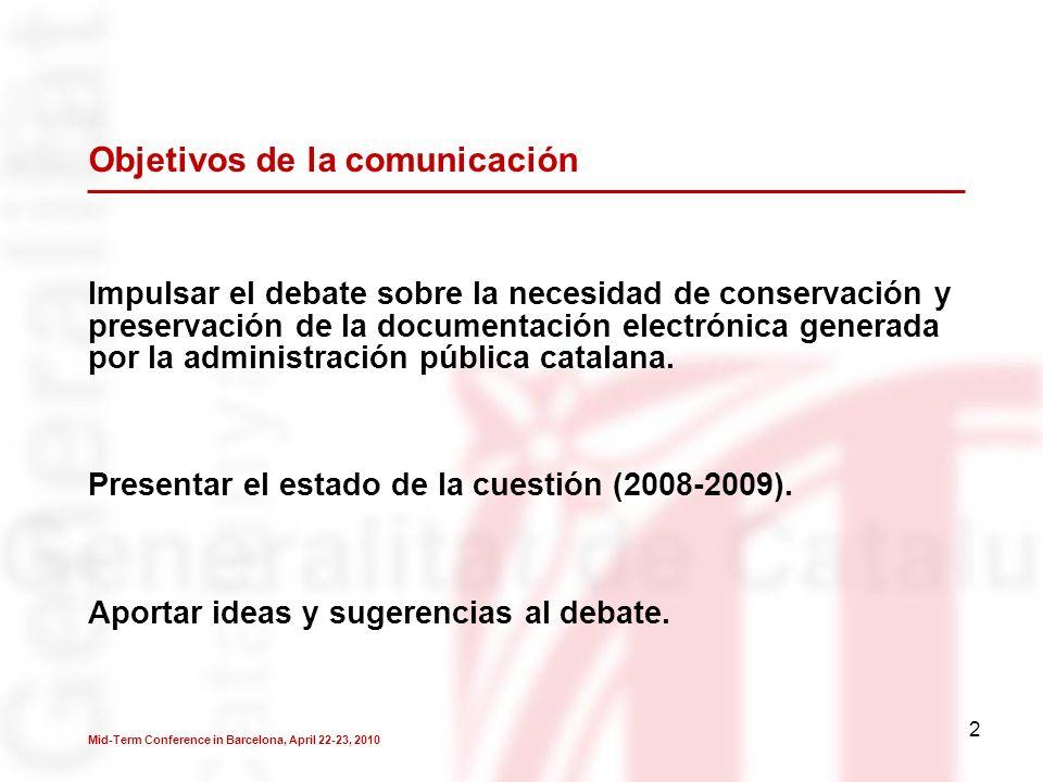2 Impulsar el debate sobre la necesidad de conservación y preservación de la documentación electrónica generada por la administración pública catalana.