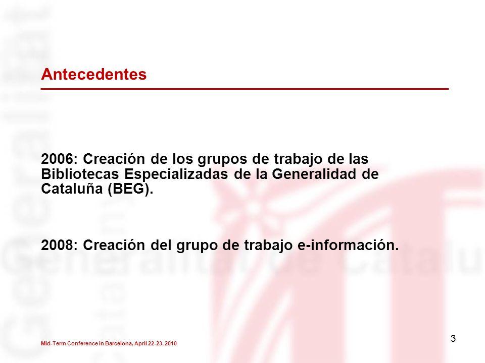 3 2006: Creación de los grupos de trabajo de las Bibliotecas Especializadas de la Generalidad de Cataluña (BEG).