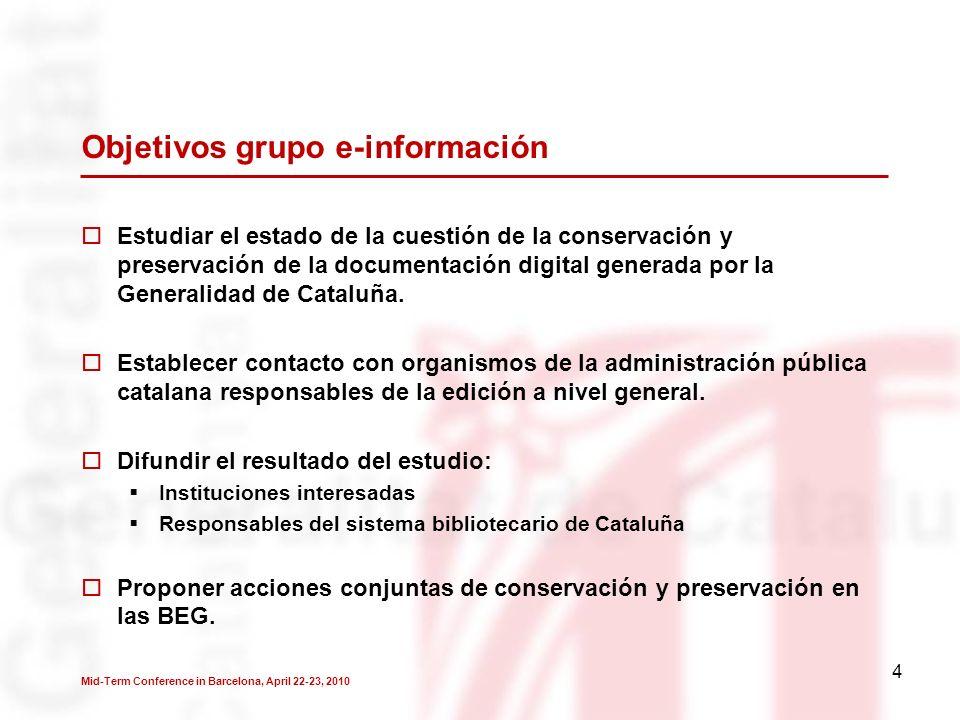 5 Actuaciones grupo e-información Establecimiento de contacto con los responsables de publicaciones y mantenimiento de contenidos web de cada institución.