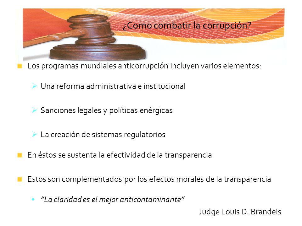 ¿Como combatir la corrupción? Los programas mundiales anticorrupción incluyen varios elementos: Una reforma administrativa e institucional Sanciones l