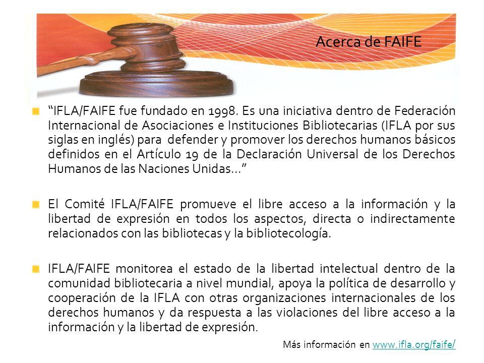 IFLA/FAIFE fue fundado en 1998. Es una iniciativa dentro de Federación Internacional de Asociaciones e Instituciones Bibliotecarias (IFLA por sus sigl