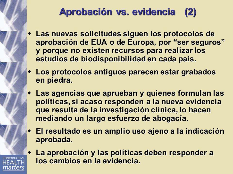 Aprobación vs. evidencia (2) Las nuevas solicitudes siguen los protocolos de aprobación de EUA o de Europa, por ser seguros y porque no existen recurs