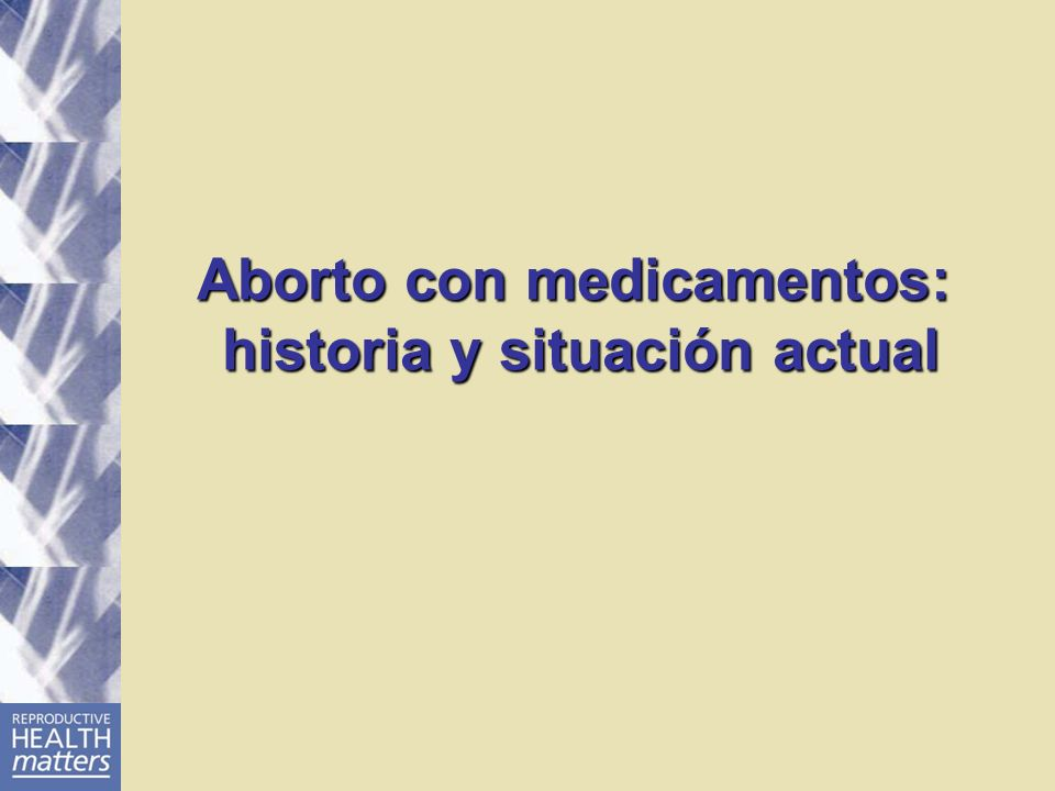 Lineamientos de la OMS para el aborto seguro, 2003 Los servicios de aborto deben brindarse en el nivel más bajo que sea adecuadamente posible dentro del sistema de atención a la salud.