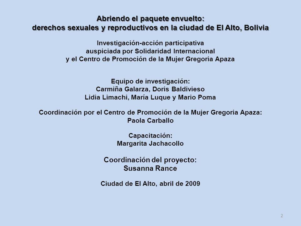 Abriendo el paquete envuelto: derechos sexuales y reproductivos en la ciudad de El Alto, Bolivia Investigación-acción participativa auspiciada por Sol