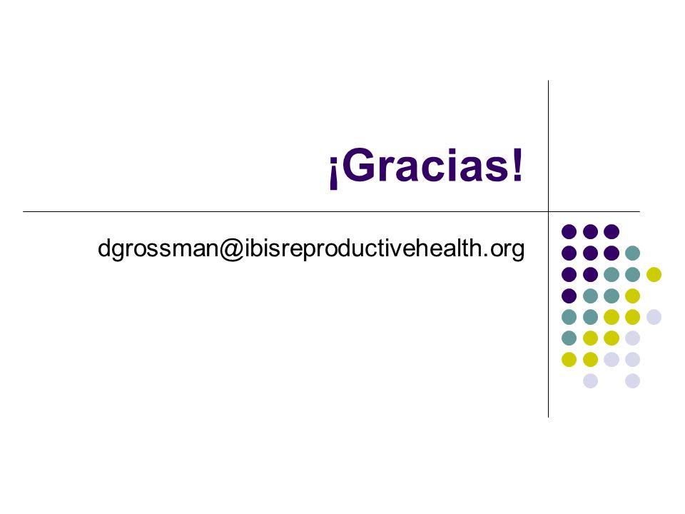 ¡Gracias! dgrossman@ibisreproductivehealth.org