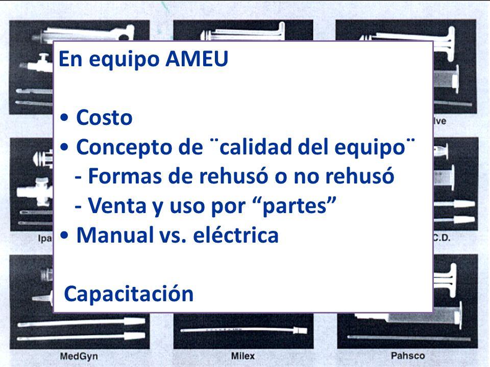En equipo AMEU Costo Concepto de ¨calidad del equipo¨ - Formas de rehusó o no rehusó - Venta y uso por partes Manual vs.