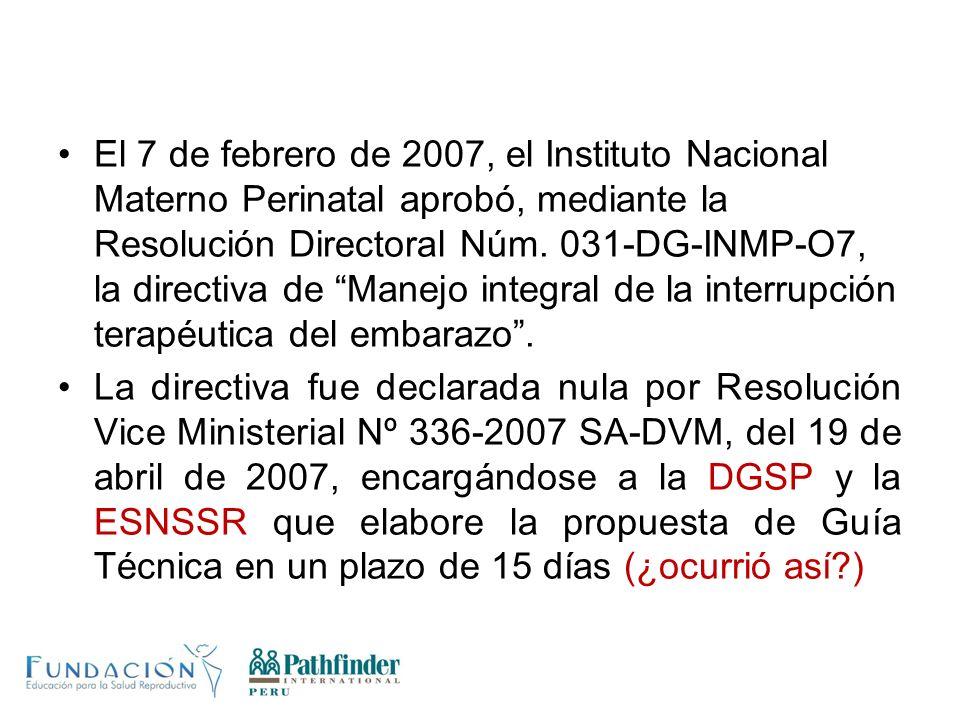 El 7 de febrero de 2007, el Instituto Nacional Materno Perinatal aprobó, mediante la Resolución Directoral Núm. 031-DG-INMP-O7, la directiva de Manejo