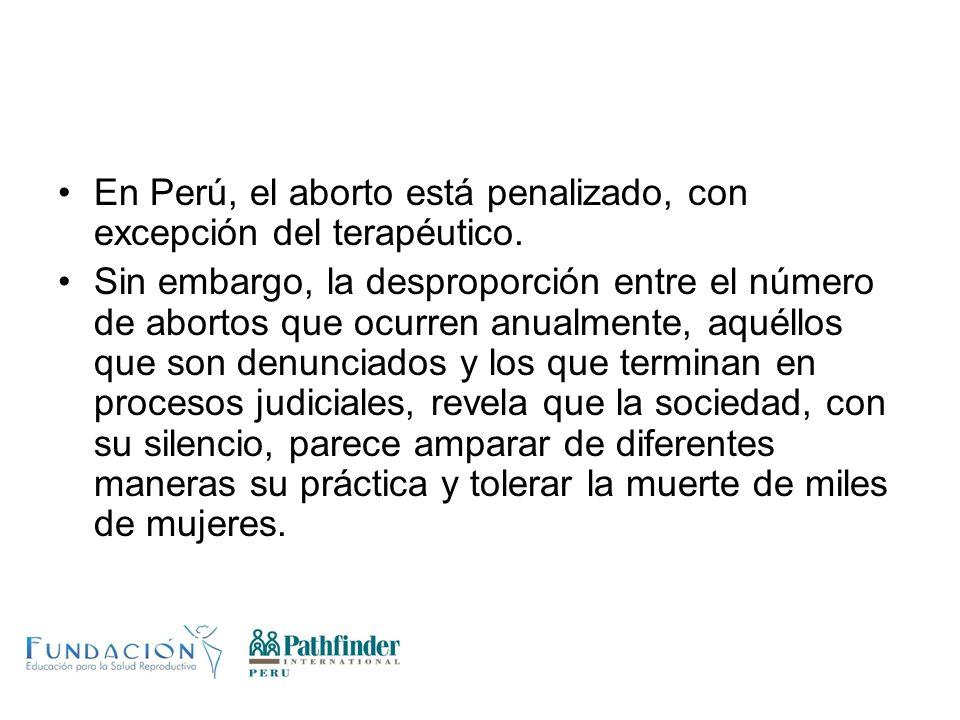 En Perú, el aborto está penalizado, con excepción del terapéutico. Sin embargo, la desproporción entre el número de abortos que ocurren anualmente, aq