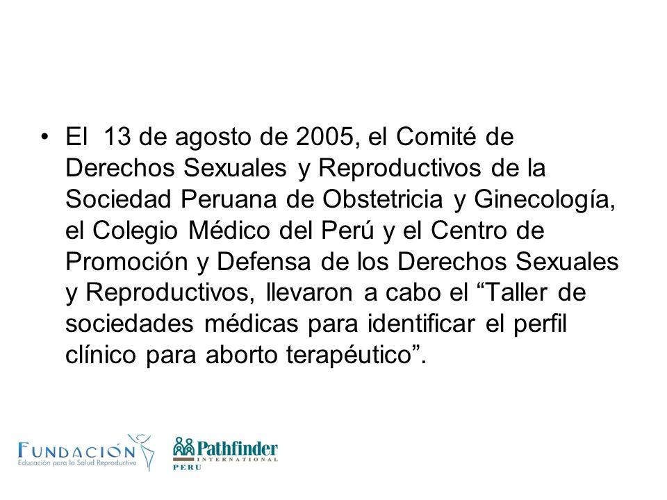 El 13 de agosto de 2005, el Comité de Derechos Sexuales y Reproductivos de la Sociedad Peruana de Obstetricia y Ginecología, el Colegio Médico del Per
