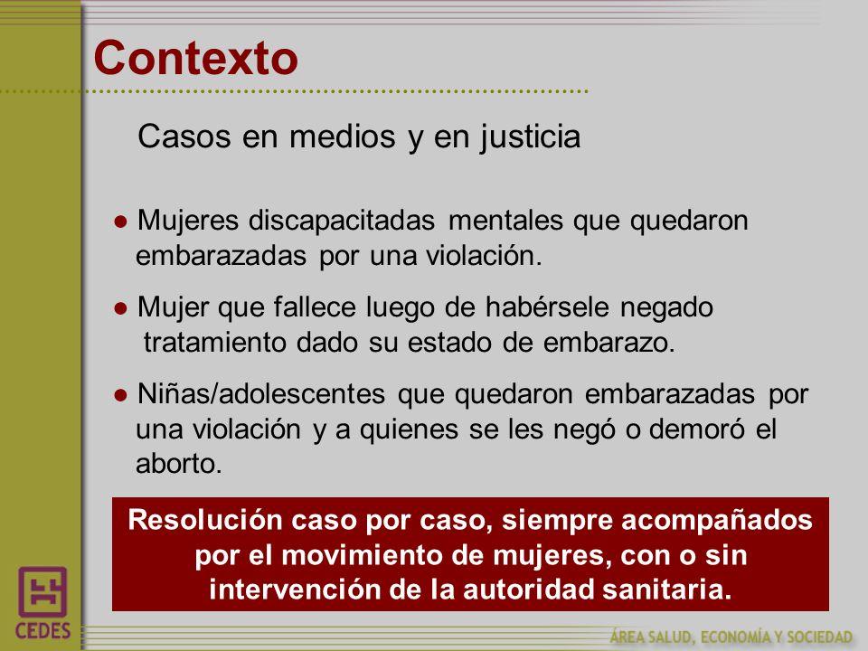 Contexto Casos en medios y en justicia Mujeres discapacitadas mentales que quedaron embarazadas por una violación.