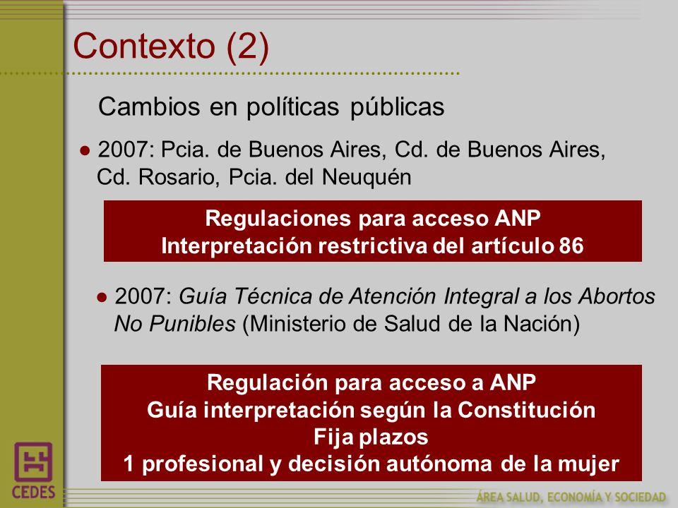 Contexto (2) Cambios en políticas públicas 2007: Pcia.