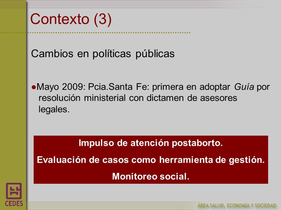 Contexto (3) Cambios en políticas públicas Mayo 2009: Pcia.Santa Fe: primera en adoptar Guía por resolución ministerial con dictamen de asesores legales.