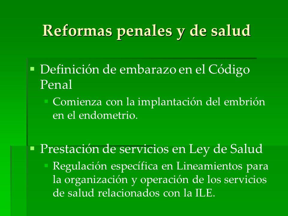 Reformas penales y de salud Definición de embarazo en el Código Penal Comienza con la implantación del embrión en el endometrio. Prestación de servici