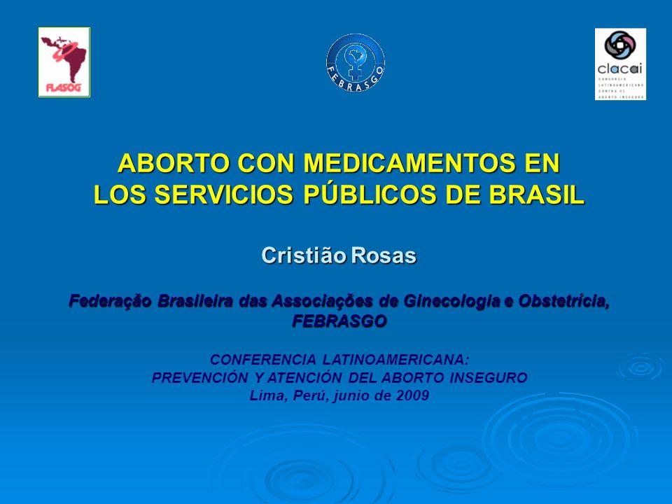 Cristião Rosas Federação Brasileira das Associações de Ginecologia e Obstetrícia, FEBRASGO CONFERENCIA LATINOAMERICANA: PREVENCIÓN Y ATENCIÓN DEL ABOR