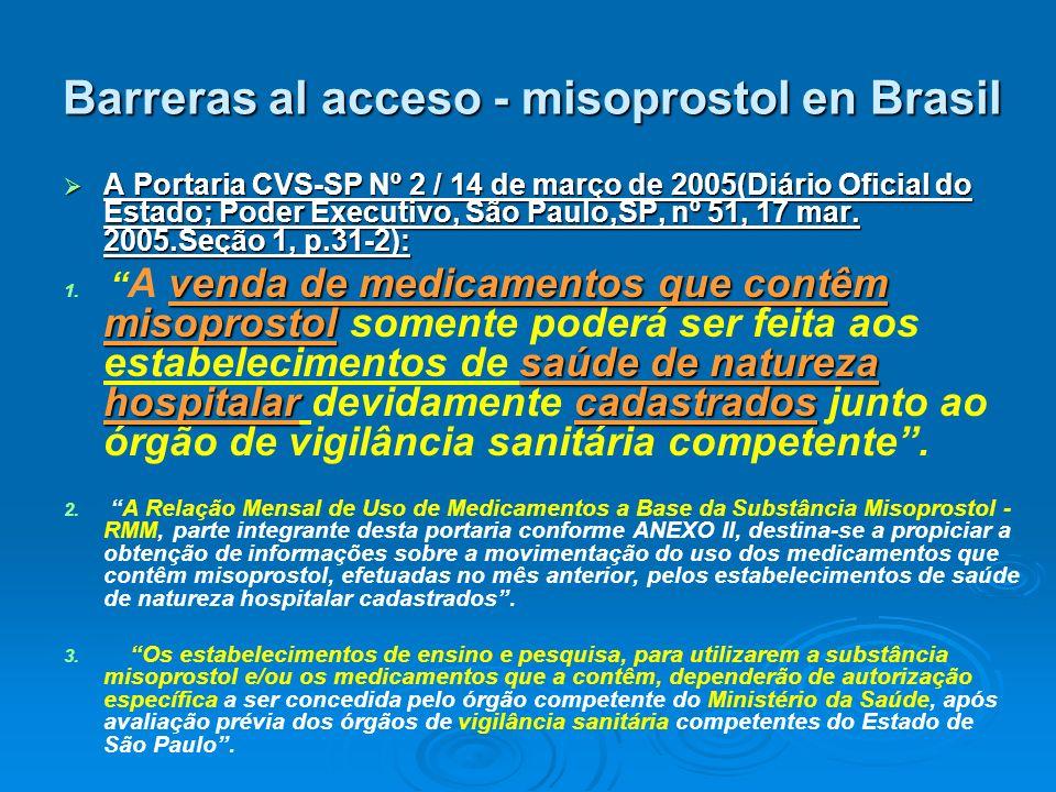 Barreras al acceso - misoprostol en Brasil A Portaria CVS-SP Nº 2 / 14 de março de 2005(Diário Oficial do Estado; Poder Executivo, São Paulo,SP, nº 51
