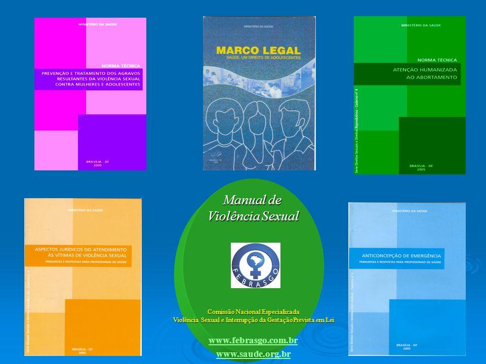 Manual de Violência Sexual Comissão Nacional Especializada Violência Sexual e Interrupção da GestaçãoPrevista em Lei www.febrasgo.com.br www.saude.org