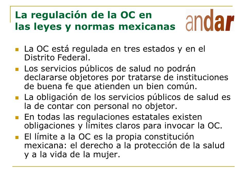 La regulación de la OC en las leyes y normas mexicanas La OC está regulada en tres estados y en el Distrito Federal. Los servicios públicos de salud n