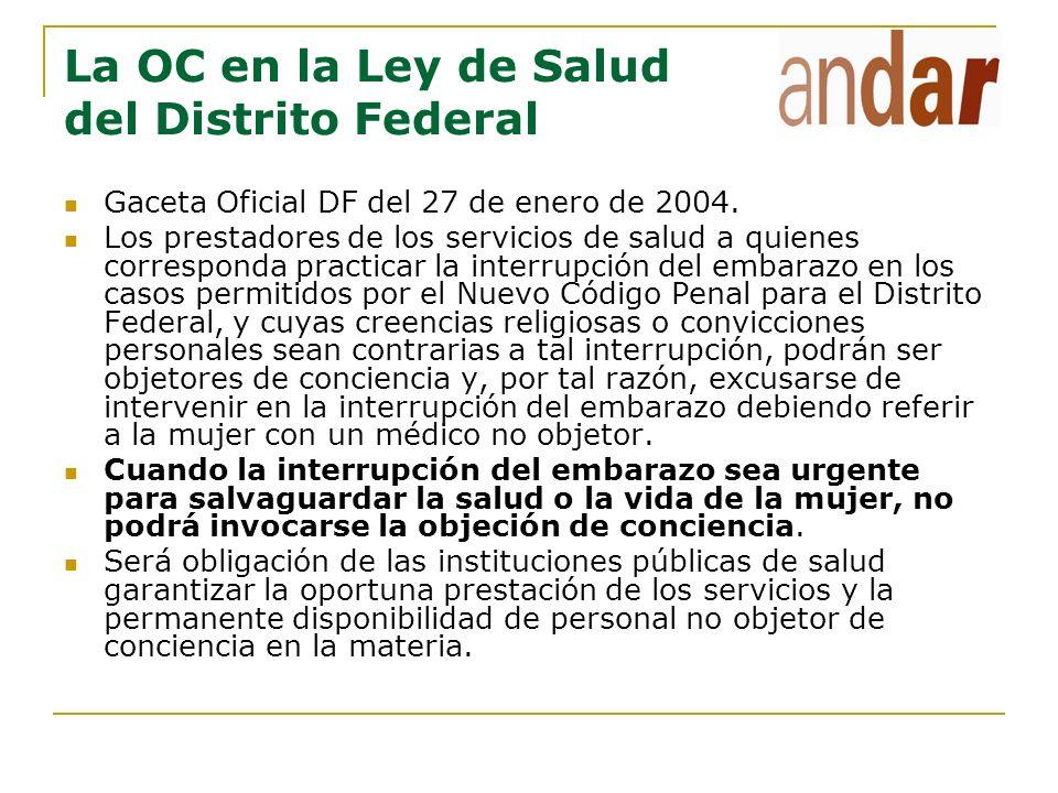 La OC en la Ley de Salud del Distrito Federal Gaceta Oficial DF del 27 de enero de 2004. Los prestadores de los servicios de salud a quienes correspon