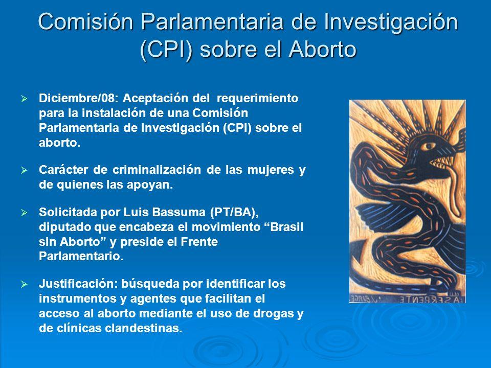Comisión Parlamentaria de Investigación (CPI) sobre el Aborto Diciembre/08: Aceptación del requerimiento para la instalación de una Comisión Parlamentaria de Investigación (CPI) sobre el aborto.
