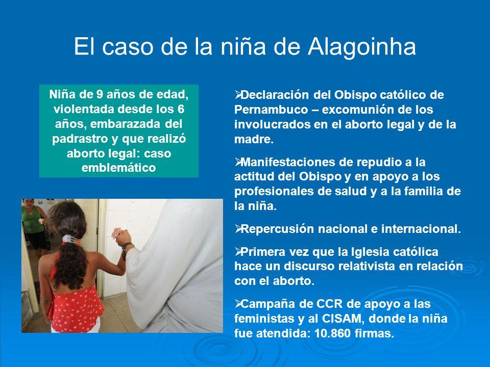 El caso de la niña de Alagoinha Declaración del Obispo católico de Pernambuco – excomunión de los involucrados en el aborto legal y de la madre.