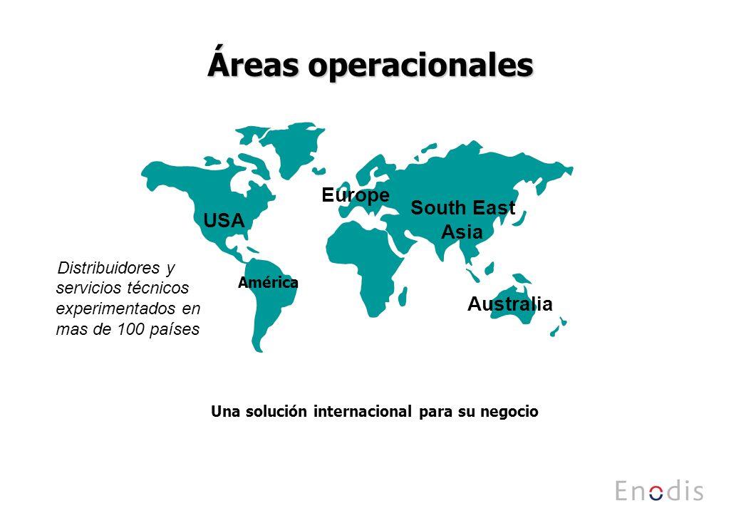 Áreas operacionales Europe Australia USA South East Asia América Una solución internacional para su negocio Distribuidores y servicios técnicos experimentados en mas de 100 países