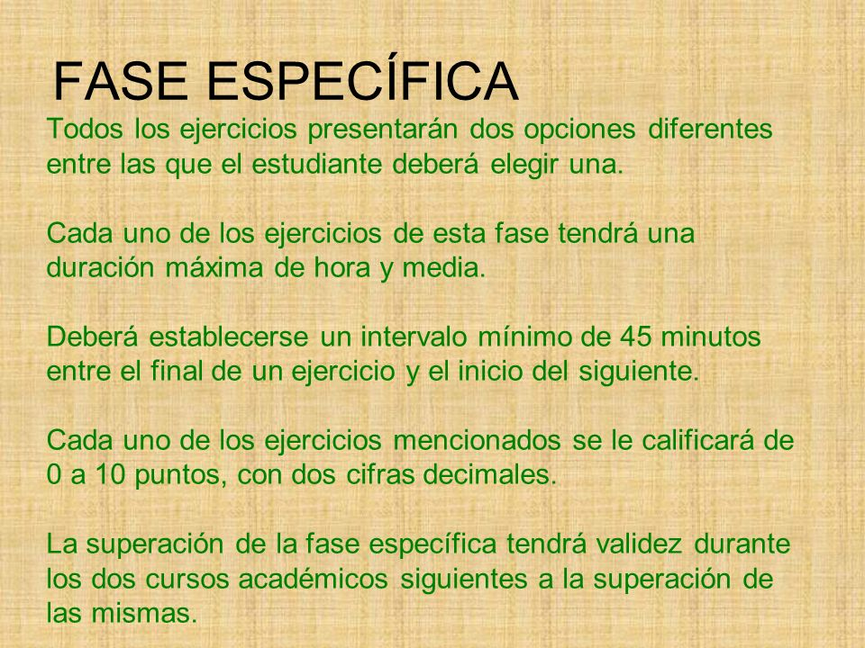 FASE ESPECÍFICA Todos los ejercicios presentarán dos opciones diferentes entre las que el estudiante deberá elegir una.