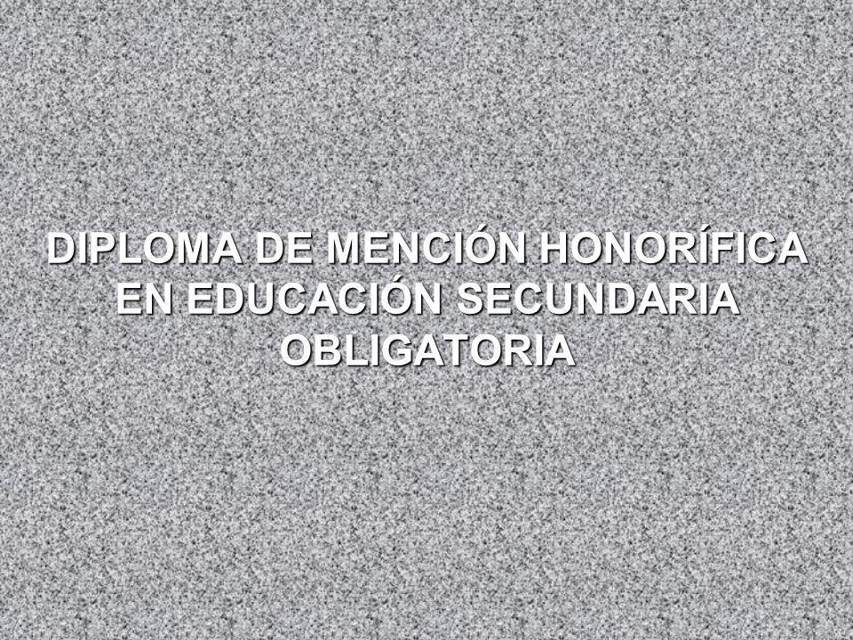 DIPLOMA DE MENCIÓN HONORÍFICA EN EDUCACIÓN SECUNDARIA OBLIGATORIA