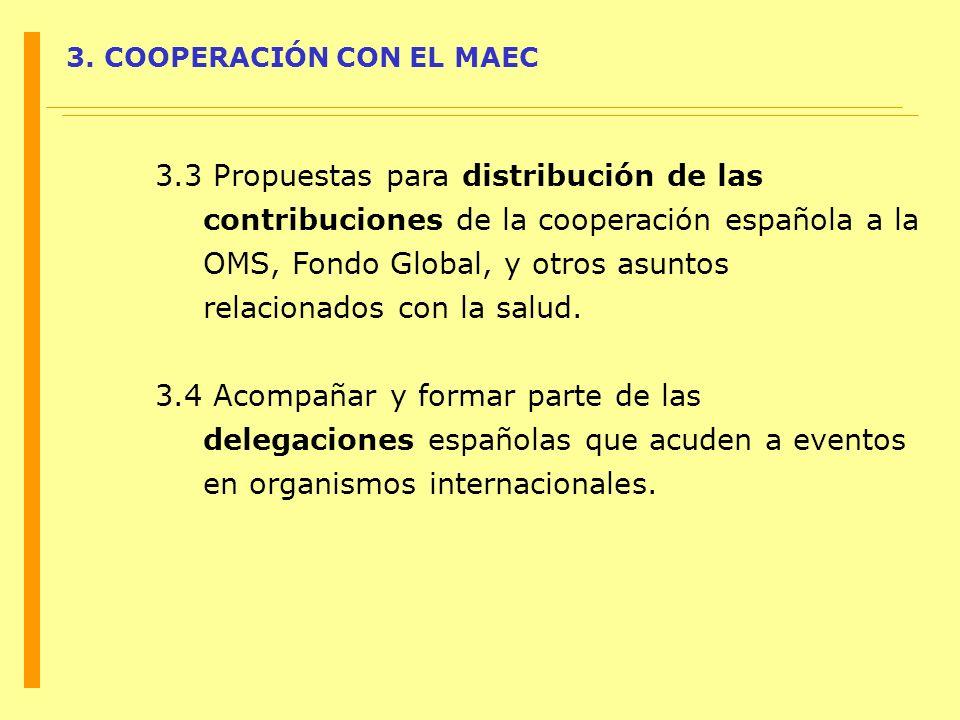 3. COOPERACIÓN CON EL MAEC 3.3 Propuestas para distribución de las contribuciones de la cooperación española a la OMS, Fondo Global, y otros asuntos r