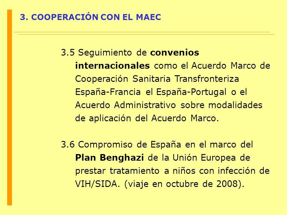 3. COOPERACIÓN CON EL MAEC 3.5 Seguimiento de convenios internacionales como el Acuerdo Marco de Cooperación Sanitaria Transfronteriza España-Francia