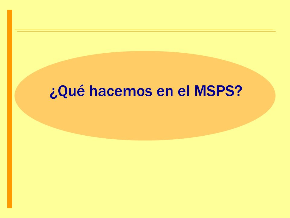 ¿Qué hacemos en el MSPS?