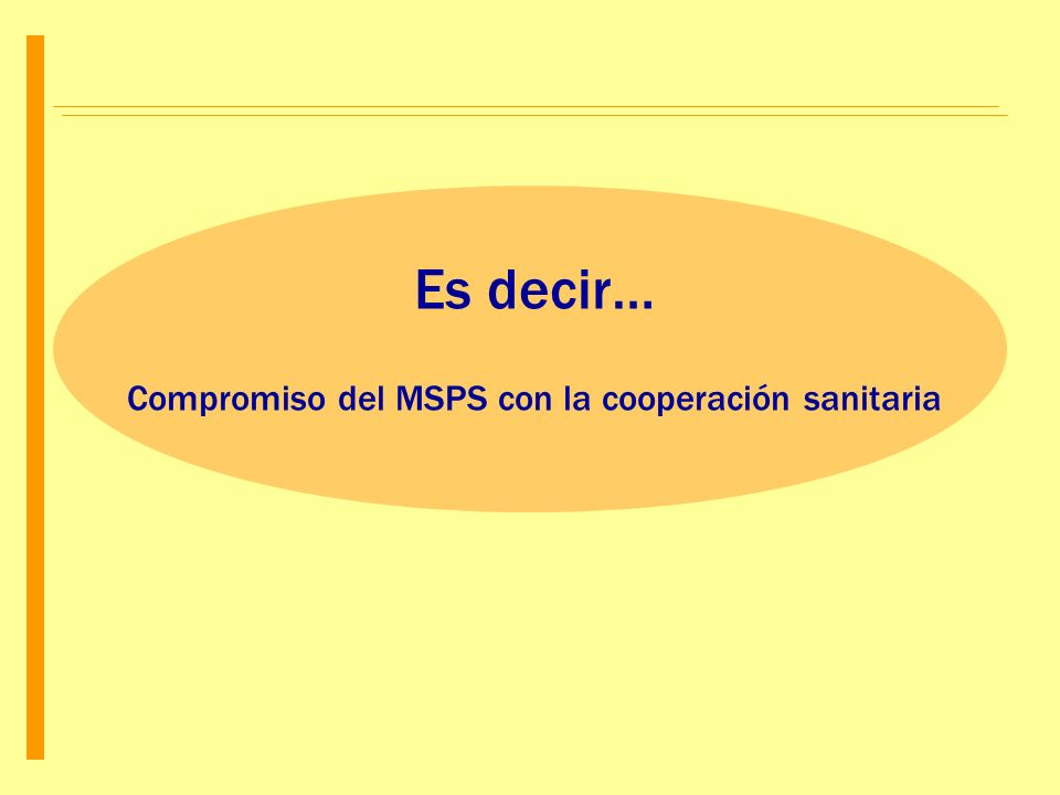 Es decir… Compromiso del MSPS con la cooperación sanitaria